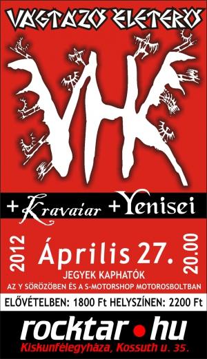 2012. 04. 27: VHK (Vágtázó életerő)