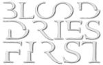 Blood Dries First logo